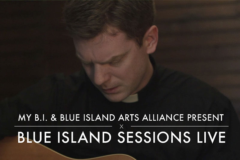 Blue Island Sessions Live Ft. Father Connor Danstrom